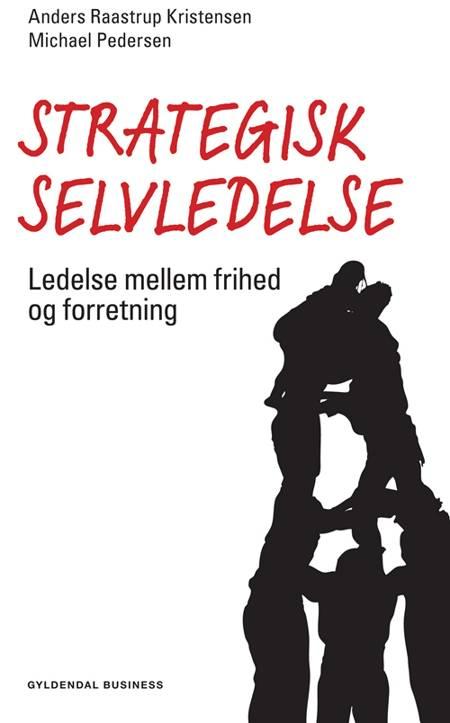 Strategisk selvledelse af Michael Pedersen og Anders Raastrup Kristensen