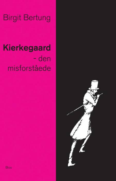 Kierkegaard - den misforståede af Birgit Bertung
