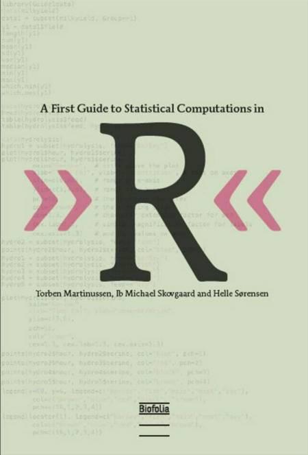 A First Guide to Statistical Computations in R af Ib Skovgaard, Helle Sørensen, Torben Martinussen og Ib Michael Skovgaard