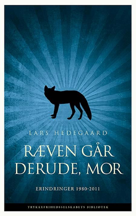 Ræven går derude, mor af Lars Hedegaard