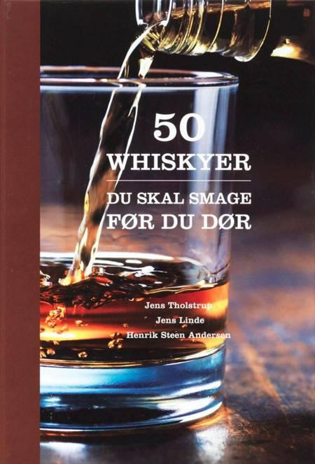 50 whiskyer du skal smage før du dør af Henrik Steen Andersen, Jens Linde, Jens Tholstrup og Jens Linde og Henrik Steen Andersen m.fl.