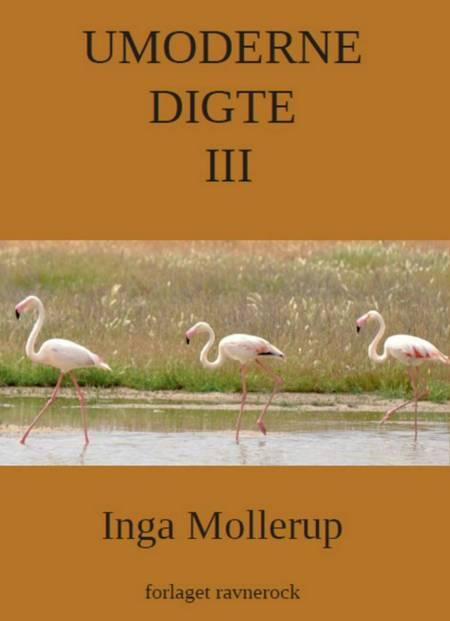 umoderne digte 3 af Inga Mollerup