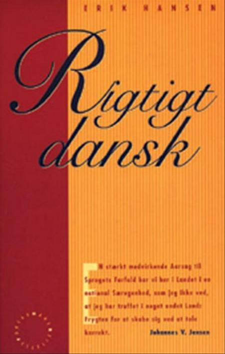 Rigtigt dansk af Erik Hansen