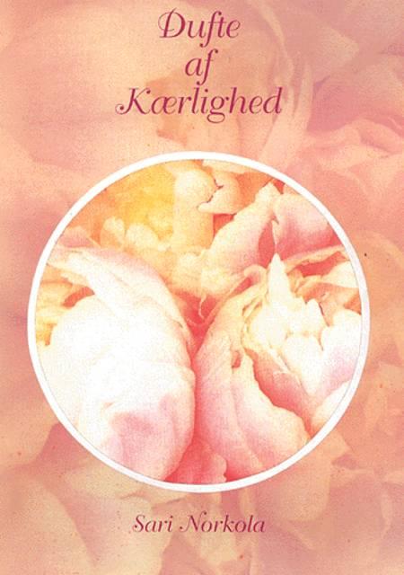 Dufte af kærlighed af Sari Norkola