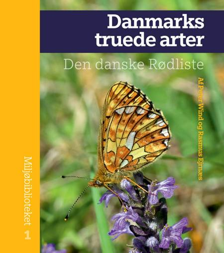 Danmarks truede arter af Rasmus Ejrnæs og Peter Wind