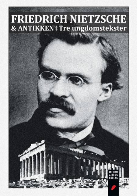 Friedrich Nietzsche & antikken af Friedrich Nietzsche