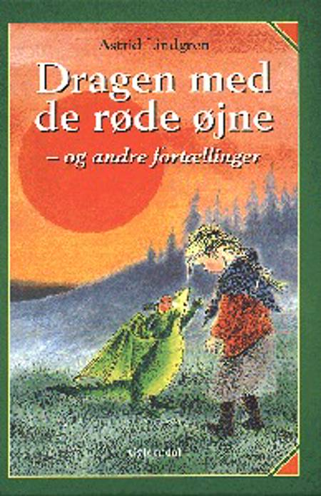 Dragen med de røde øjne og andre fortællinger af Astrid Lindgren