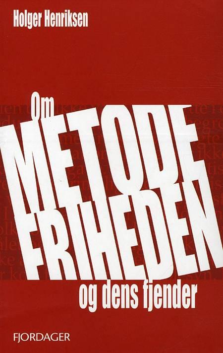 Om metodefriheden - og dens fjender af Holger Henriksen