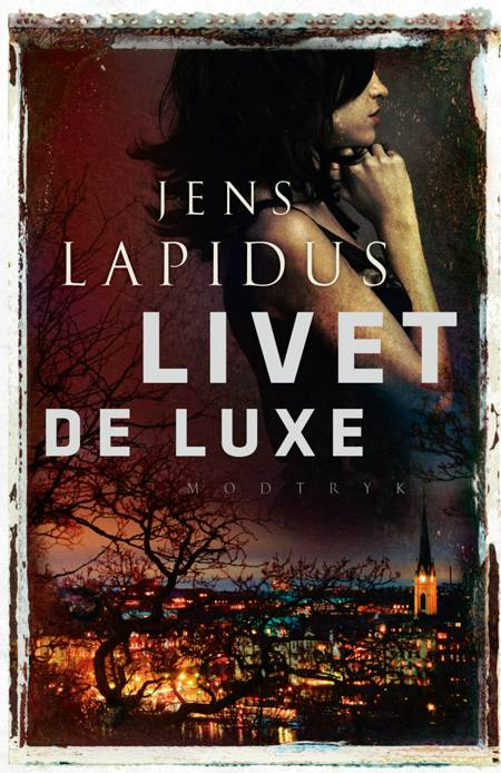 Livet de luxe af Jens Lapidus
