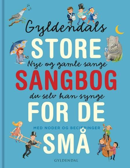 Gyldendals store sangbog for de små af Gyldendal