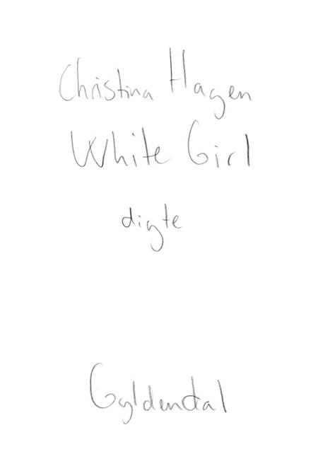 White Girl af Christina Hagen