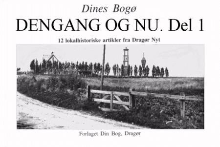 Dengang og Nu af Dines Bogø