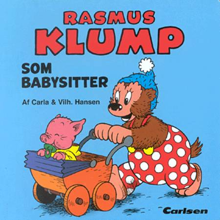 Rasmus Klump som babysitter af Carla Hansen