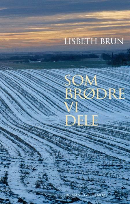 Som brødre vi dele af Lisbeth Brun