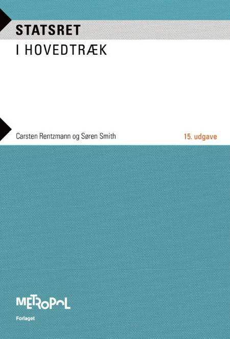 Statsret i hovedtræk af Søren Smith, Carsten Rentzmann og Søren Jesper Smith