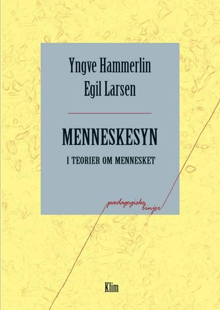 Menneskesyn i teorier om mennesket af Egil Larsen og Yngve Hammerlin