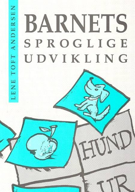 Barnets sproglige udvikling af Lene Toft Andersen