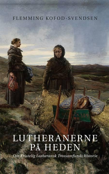 Lutheranerne på heden af Flemming Kofod Svendsen