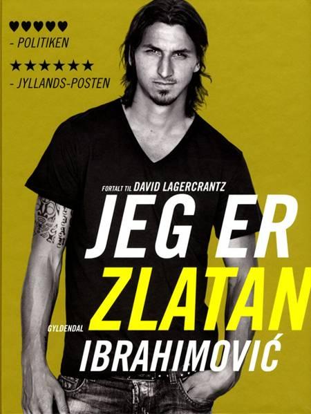 Jeg er Zlatan Ibrahimovic af David Lagercrantz og Zlatan Ibrahimovic