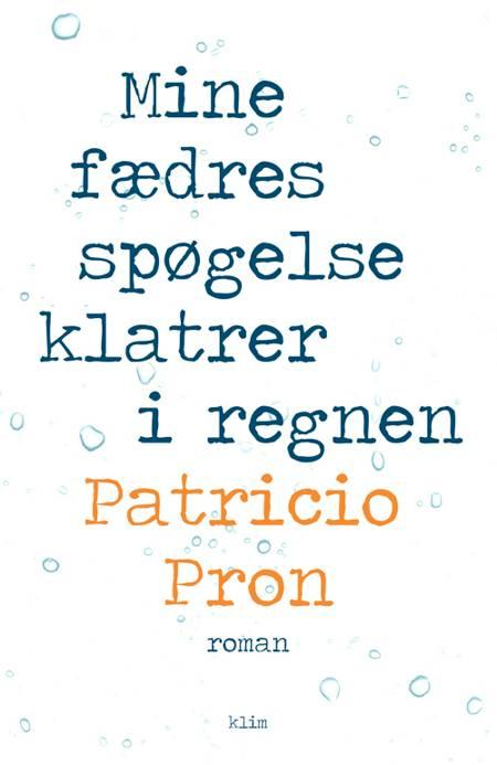 Mine fædres spøgelse klatrer i regnen af Patricio Pron