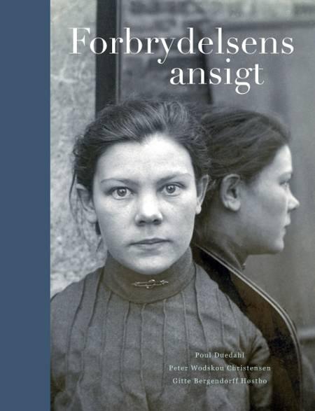 Forbrydelsens ansigt af Poul Duedahl, Gitte Bergendorff Høstbo, Peter Wodskou Christensen og Gitte Bergendorff Høstbro