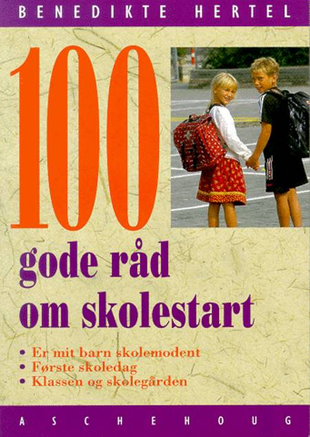 100 gode råd om skolestart af Benedikte Hertel