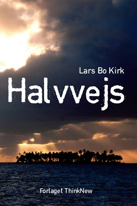 Halvvejs af Lars Bo Kirk