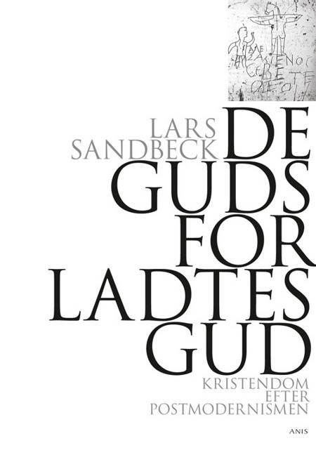 De gudsforladtes gud af Lars Sandbeck