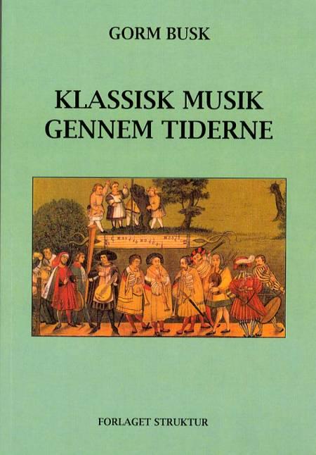Klassisk musik gennem tiderne af Gorm Busk
