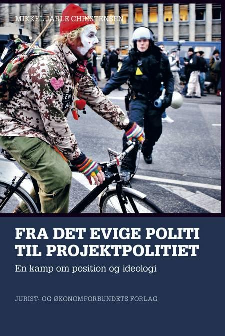 Fra det evige politi til projektpolitiet af Mikkel Jarle Christensen