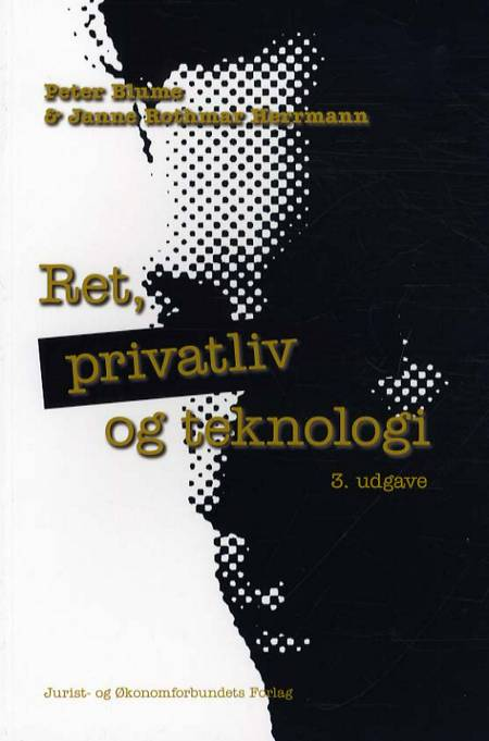 Ret, privatliv og teknologi af Janne Rothmar Herrmann, Peter Blume og Peter Blume Janne Rothmar Herrmann