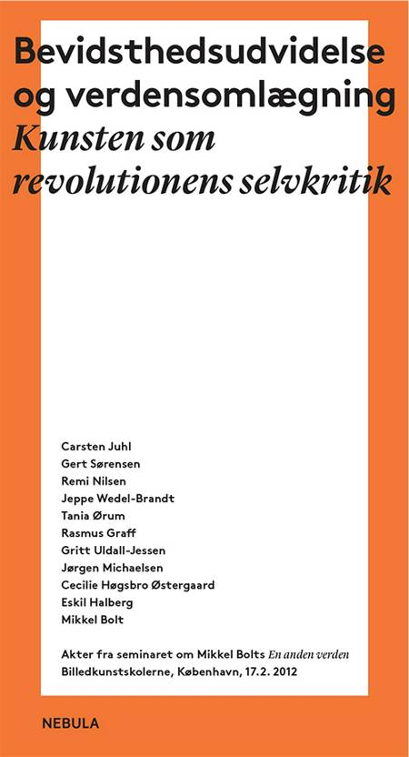 Bevidsthedsudvidelse og verdensomlægning af Carsten Juhl, Gert Sørensen og Mikkel Bolt m.fl.