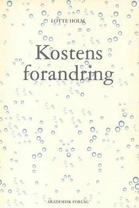 Kostens forandring af Lotte Holm