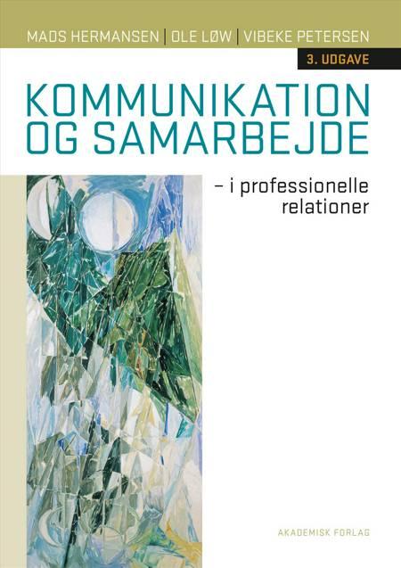 Kommunikation og samarbejde af Mads Hermansen, Vibeke Petersen og Ole Løw