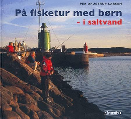 På fisketur med børn - i saltvand af Per Drustrup Larsen