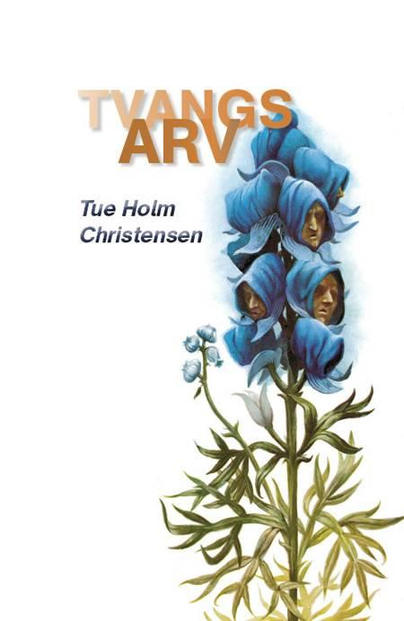 Tvangsarv af Tue Holm Christensen