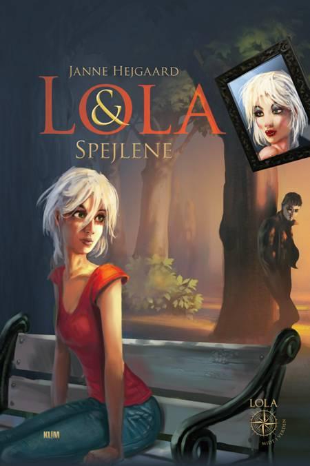 Lola & spejlene af Janne Hejgaard