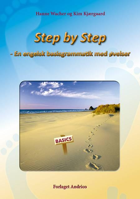 Step by step - en engelsk basisgrammatik med øvelser af Kim Kjærgaard, Hanne Wacher og Hanne Wacher Kjærgaard