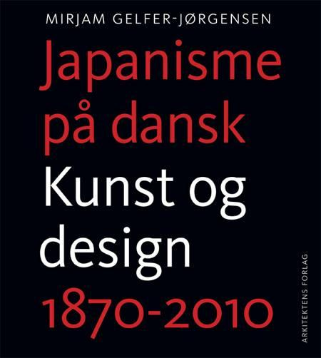 Japanisme på dansk af Mirjam Gelfer-Jørgensen