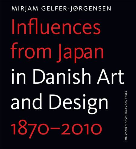 Influences from Japan in Danish art and design af Mirjam Gelfer-Jørgensen