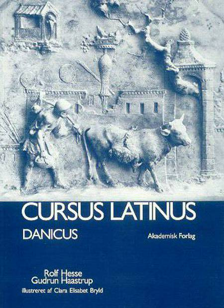 Cursus Latinus af Rolf Hesse og Gudrun Haastrup