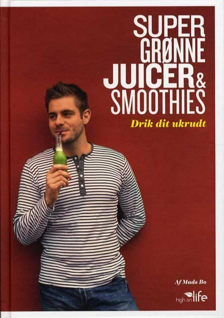 Super Grønne Juicer & Smoothies af Mads Bo