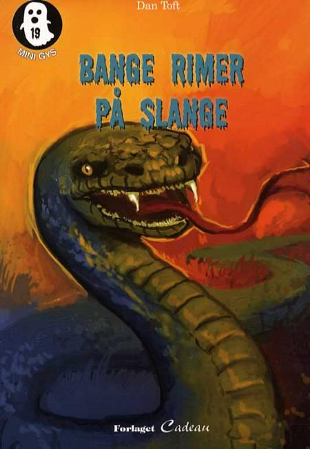 Bange rimer på slange af Dan Toft
