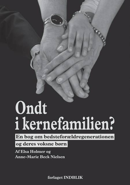 Ondt i kernefamilien? af Elsa Holmer, Anne-Marie Beck-Nielsen og Af Elsa Holmer