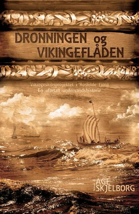 Dronningen og vikingeflåden af Åge Skjelborg