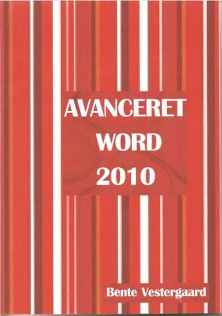 Avanceret Word 2010 af Bente Vestergaard