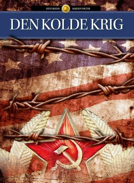 Den kolde krig af Nadia Claudi, Peter Krogh Andersen og Rasmus Thirup Beck m.fl.