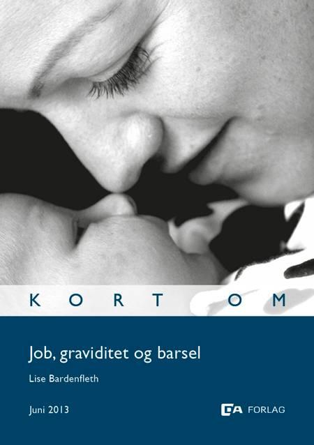Kort om job, gradivitet og barsel af Lise Bardenfleth