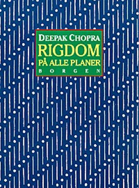 Rigdom på alle planer af Deepak Chopra