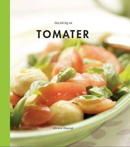 Den lille bog om tomater af Kirsten Skaarup